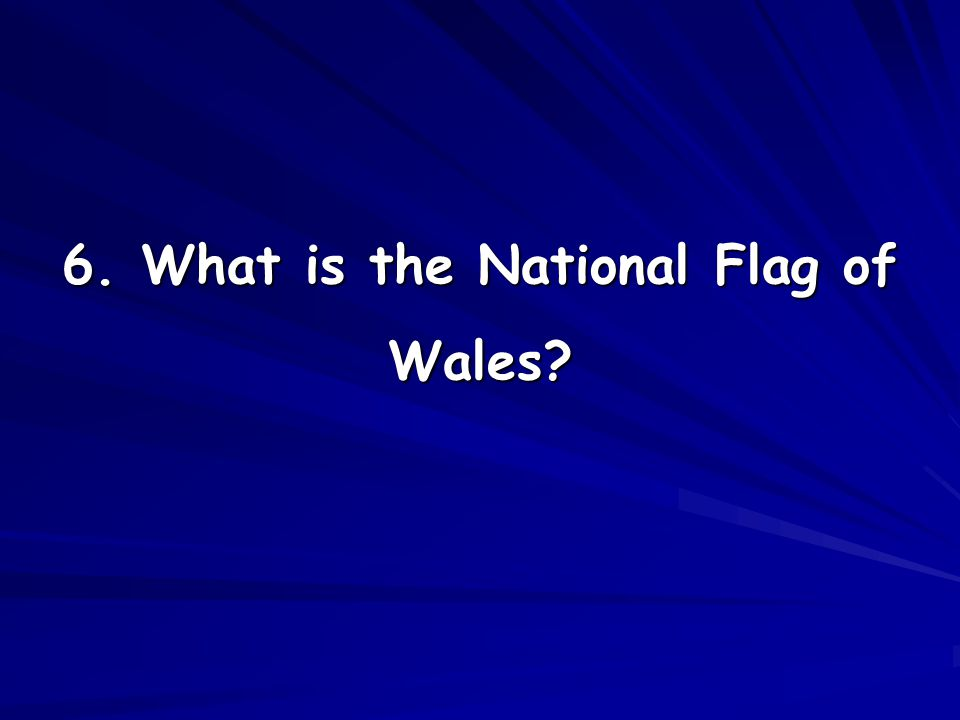 6. What is the National Flag of Wales?