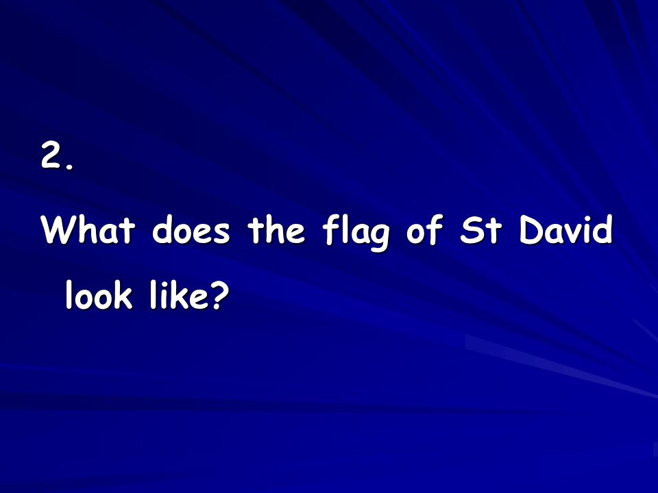 2. What does the flag of St David look like?