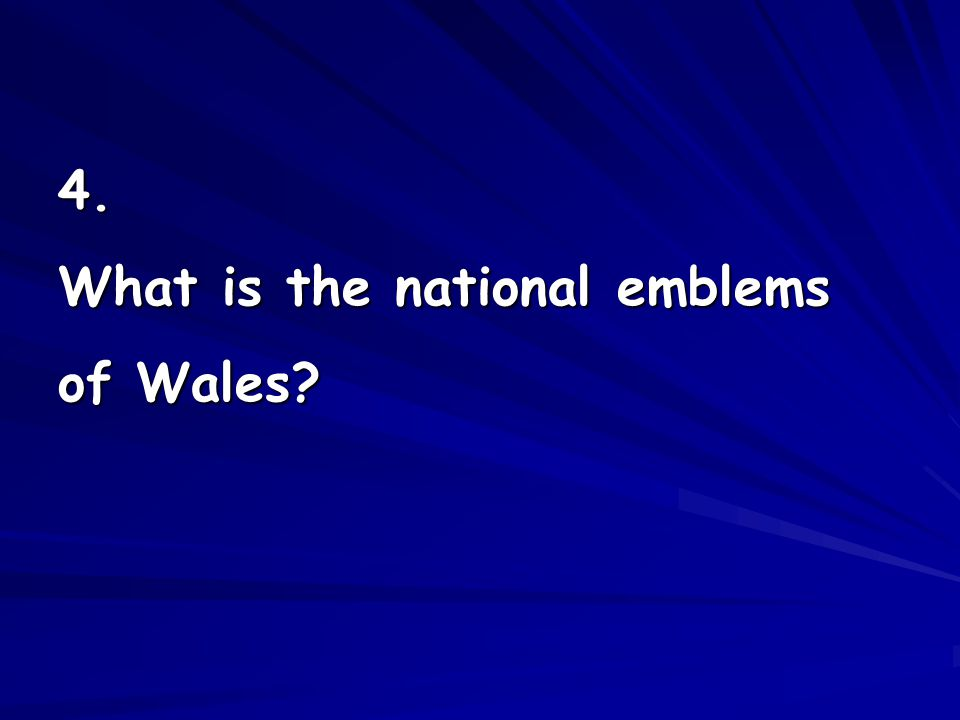 4. What is the national emblems of Wales?