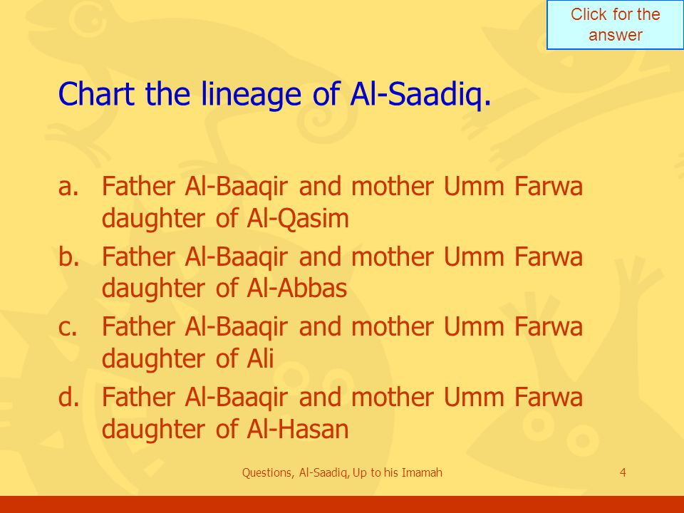 Click for the answer Questions, Al-Saadiq, Up to his Imamah25 State the political conditions of the Ummah as the 30 year old Al ‑ Saadiq saw them.