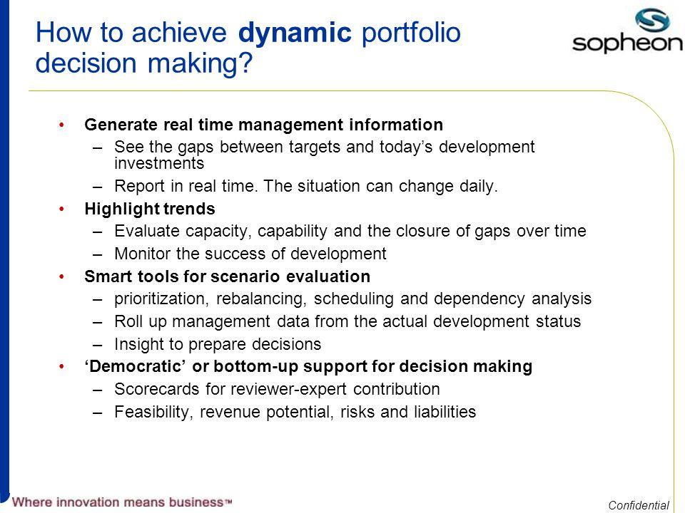 Confidential How to achieve dynamic portfolio decision making.
