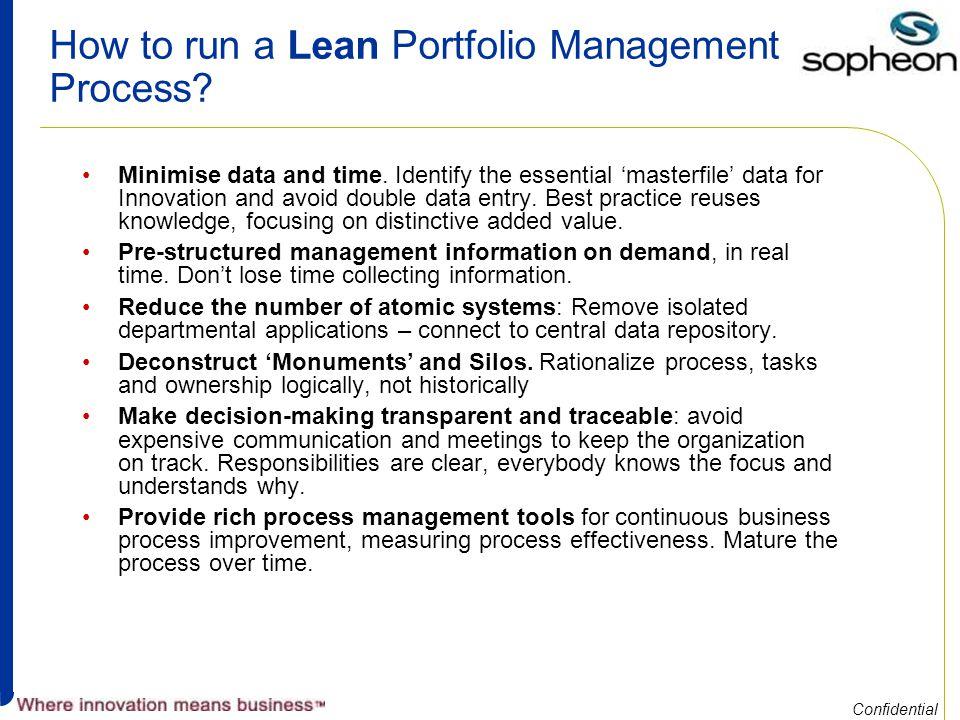 Confidential How to run a Lean Portfolio Management Process.