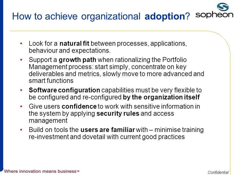 Confidential How to achieve organizational adoption.