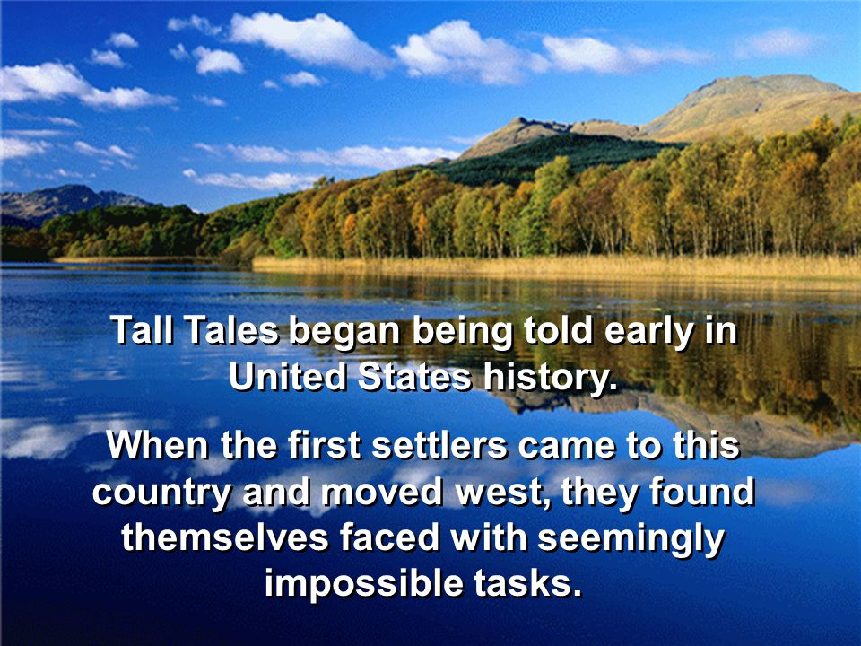 Early settlers saw the wide forest, untamed rivers, natural resources and the raw beauty of the land.