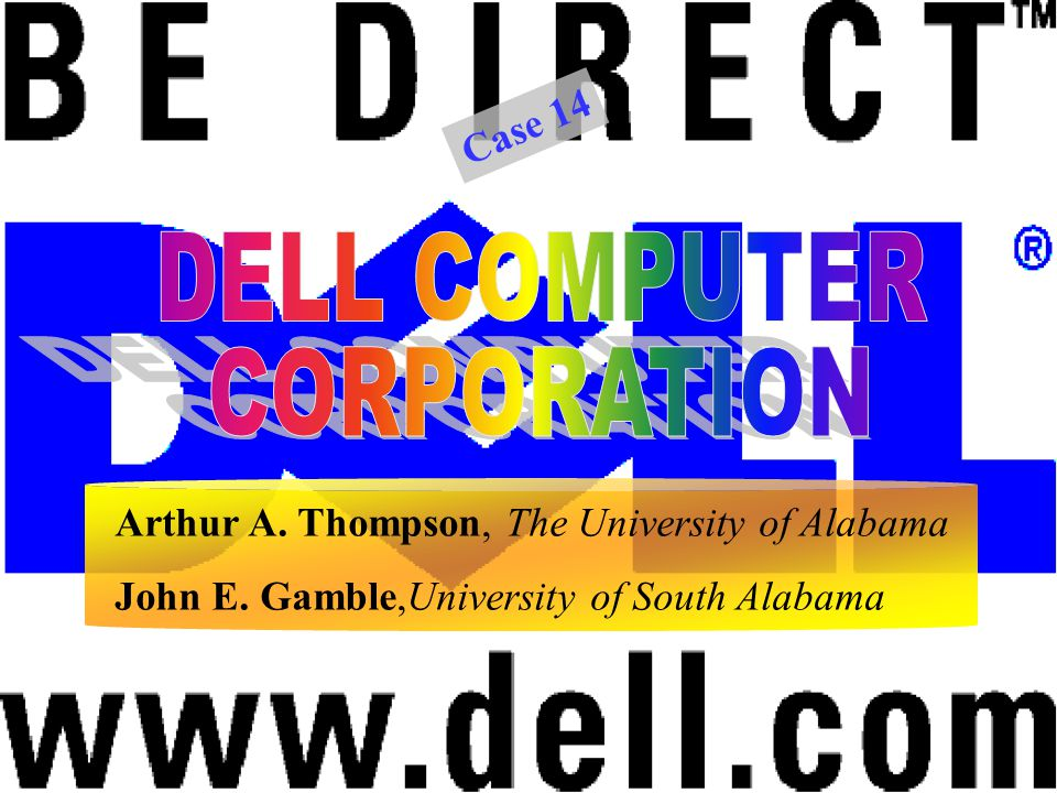 Arthur A. Thompson, The University of Alabama John E. Gamble,University of South Alabama Case 14
