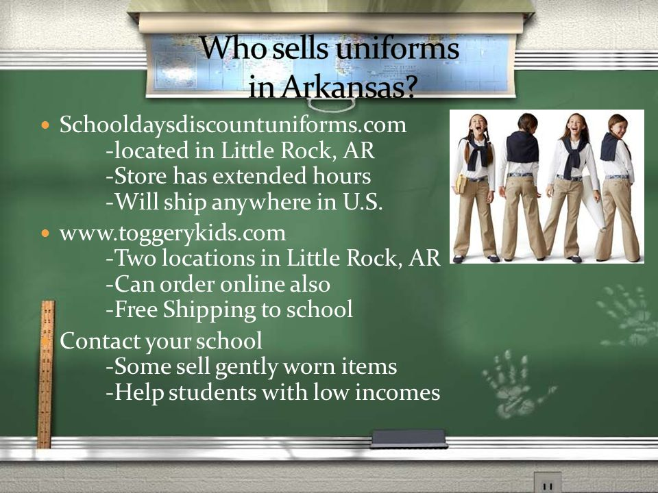 Schooldaysdiscountuniforms.com -located in Little Rock, AR -Store has extended hours -Will ship anywhere in U.S.