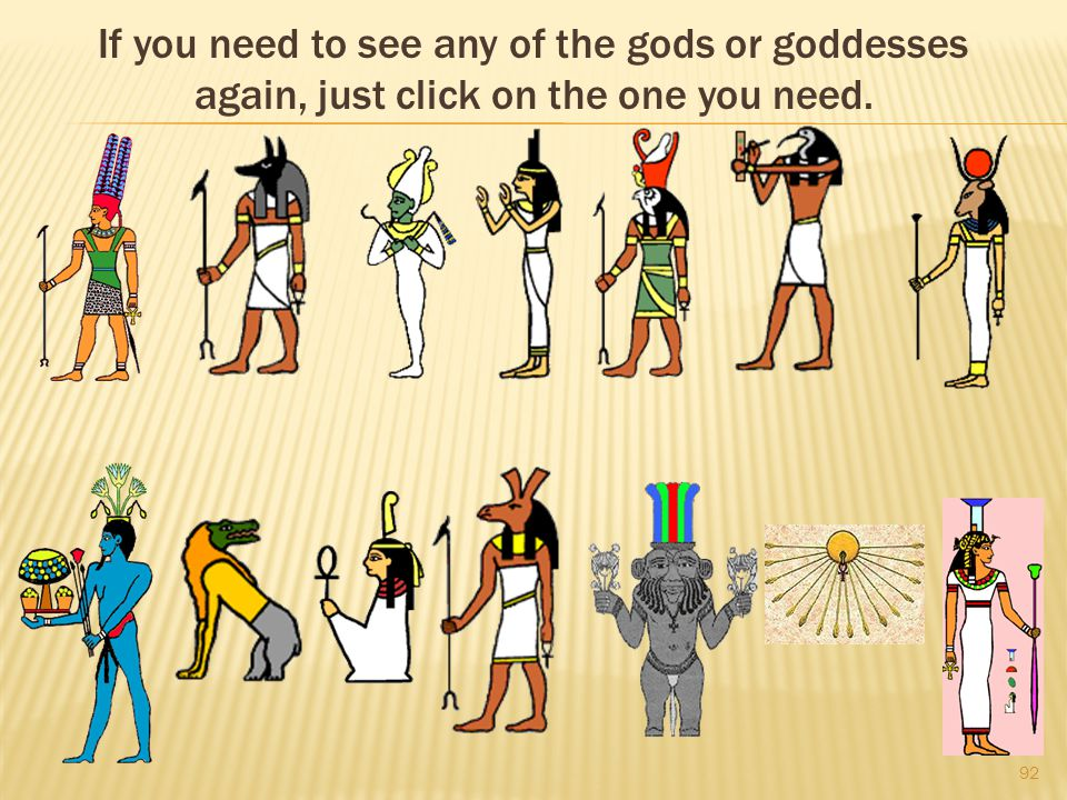 If you need to see any of the gods or goddesses again, just click on the one you need. 92