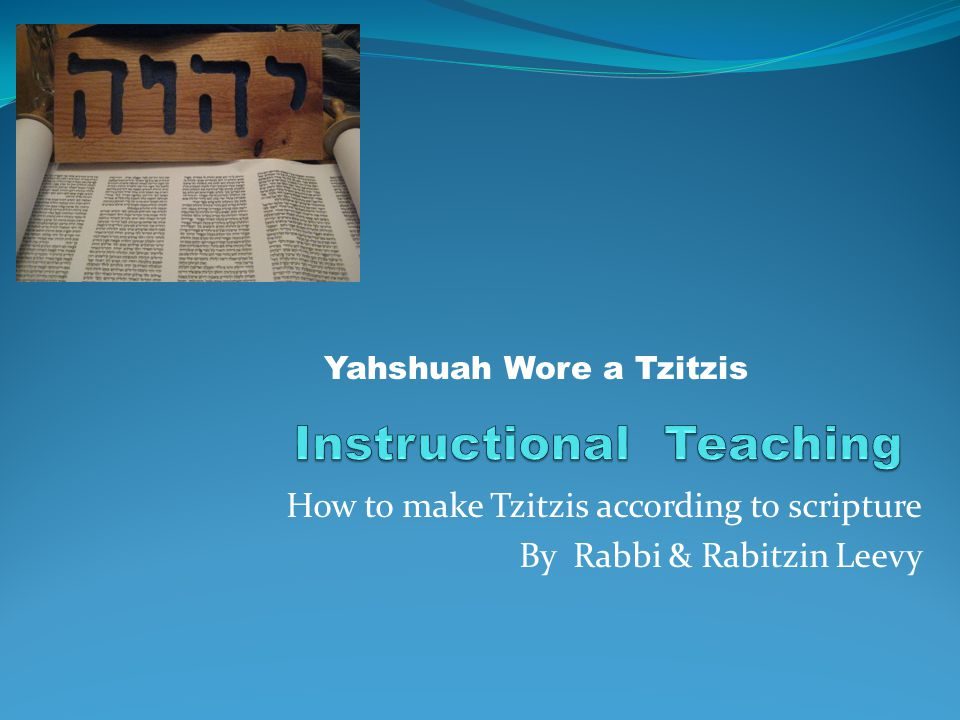 How to make Tzitzis according to scripture By Rabbi & Rabitzin Leevy Yahshuah Wore a Tzitzis