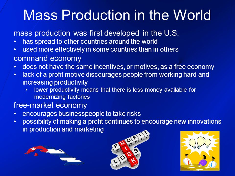 Mass Production in the World mass production was first developed in the U.S.