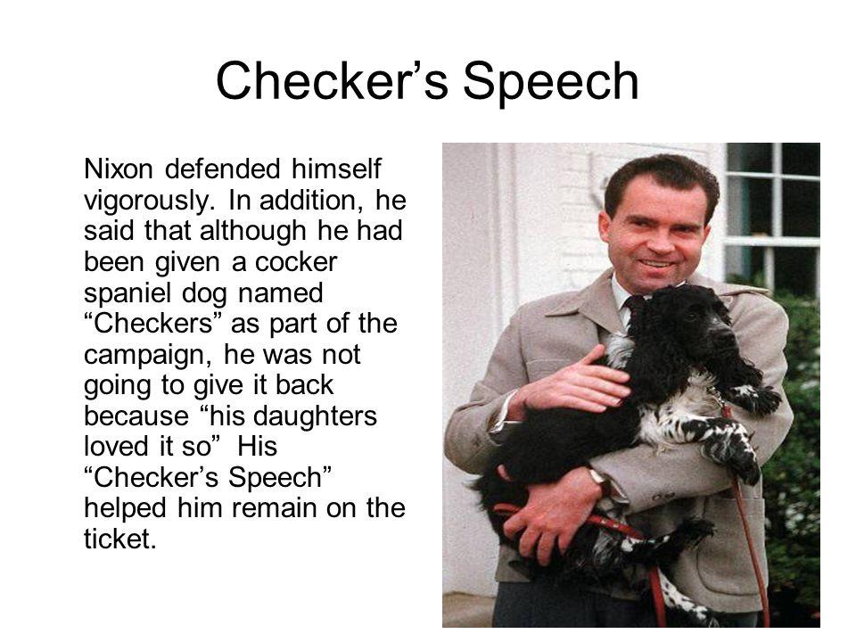 Checker's Speech Nixon defended himself vigorously.