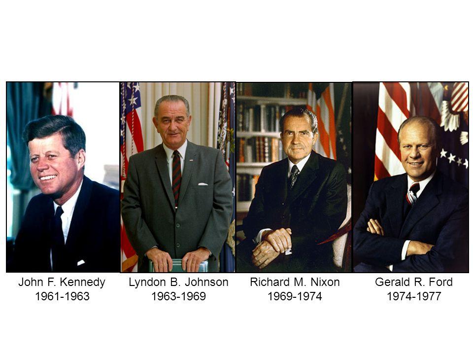 Gerald R. Ford 1974-1977 John F. Kennedy 1961-1963 Richard M.
