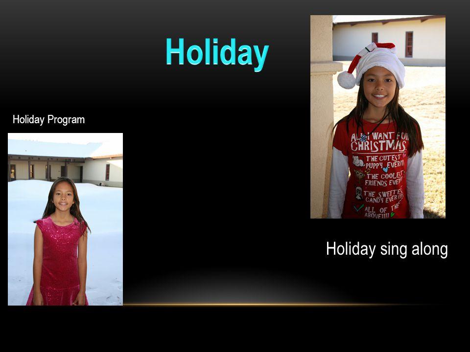 Holiday sing along Holiday Program