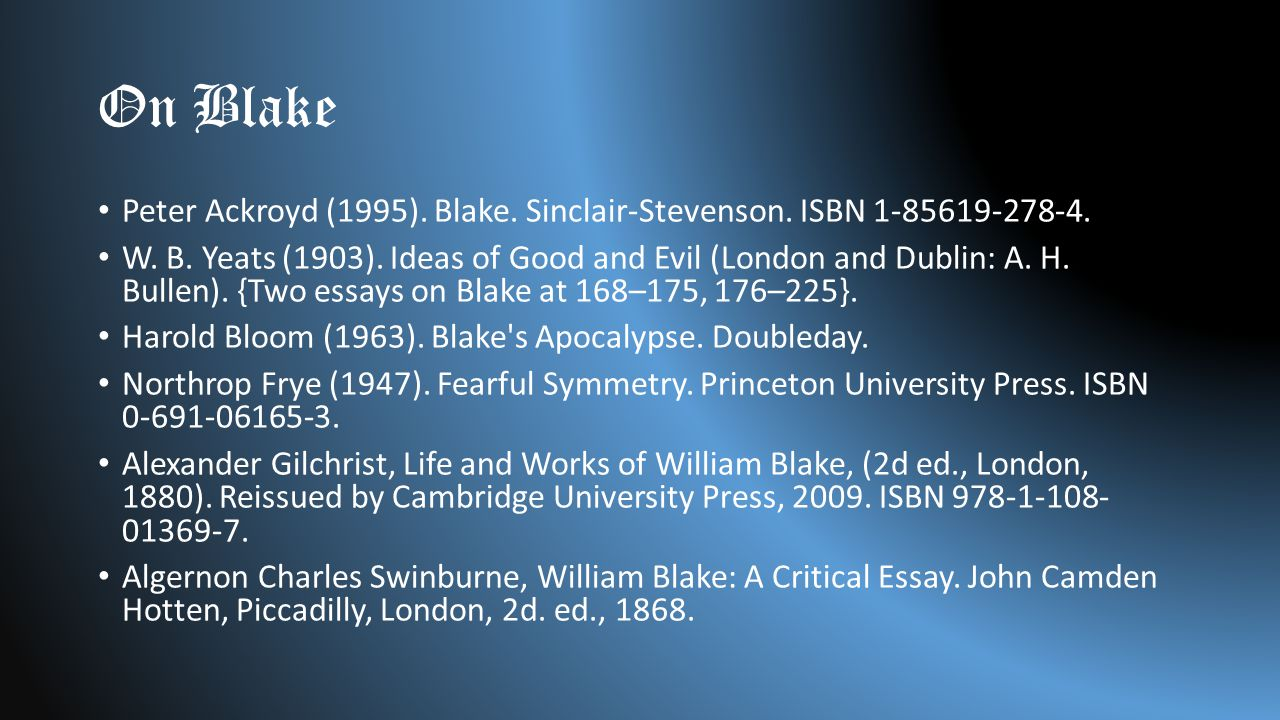 On Blake Peter Ackroyd (1995). Blake. Sinclair-Stevenson.