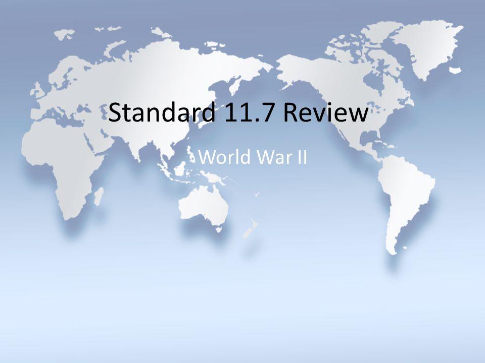 Standard 11.7 Review World War II