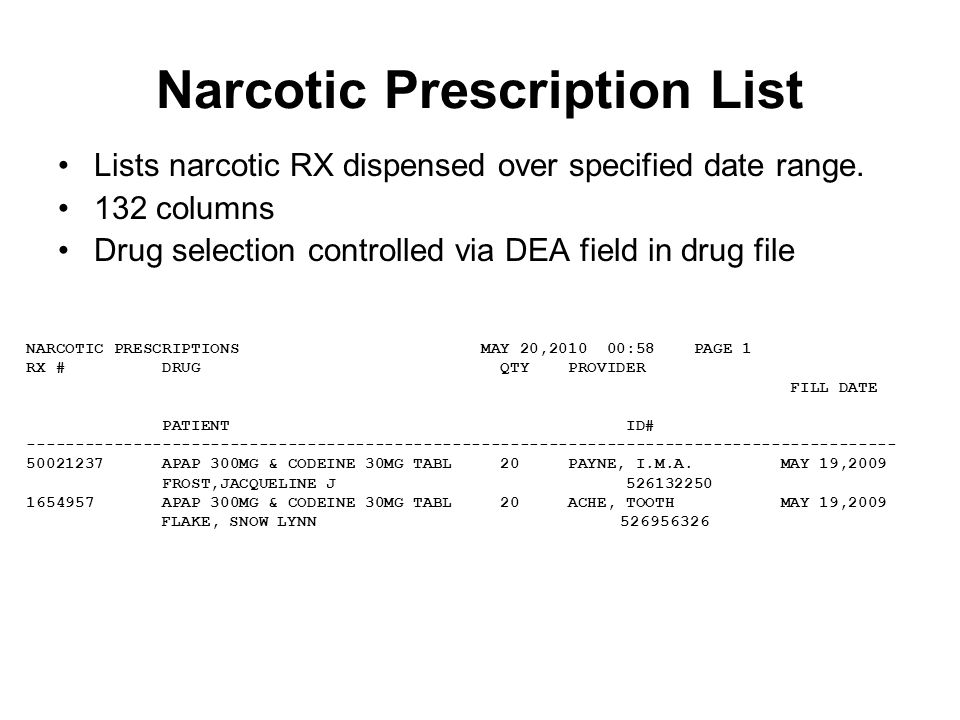 Narcotic Prescription List Lists narcotic RX dispensed over specified date range.