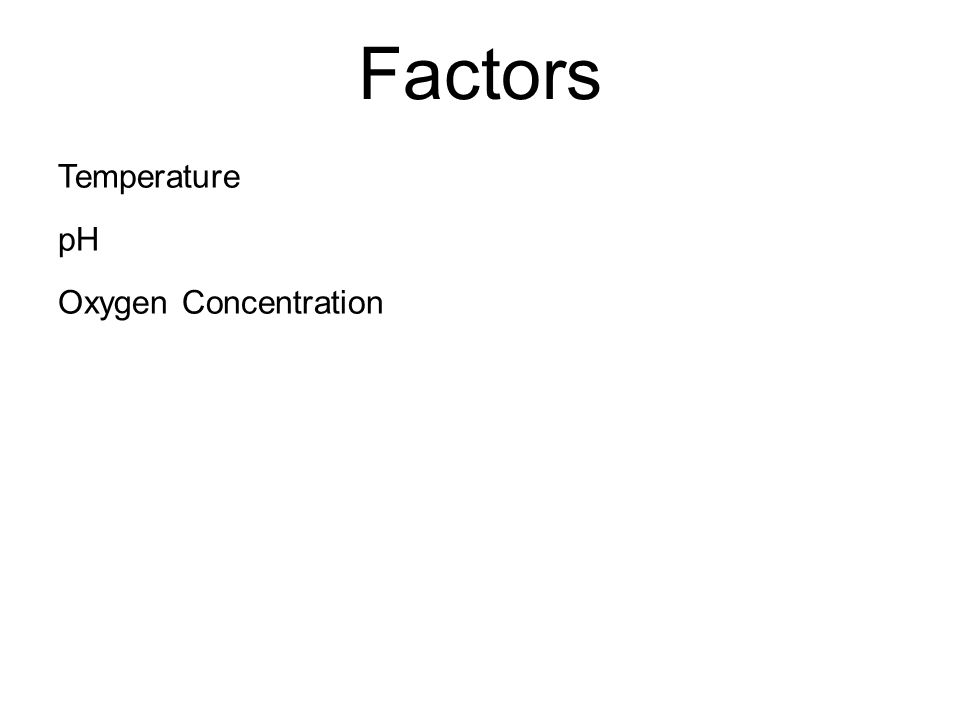 Temperature pH Oxygen Concentration