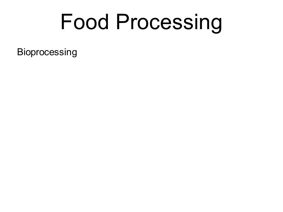 Food Processing Bioprocessing