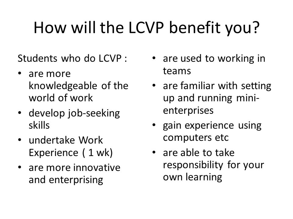 How will the LCVP benefit you.