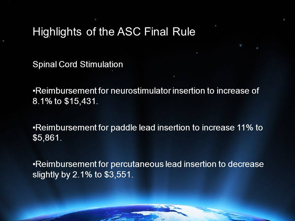 Highlights of the ASC Final Rule Spinal Cord Stimulation Reimbursement for neurostimulator insertion to increase of 8.1% to $15,431.