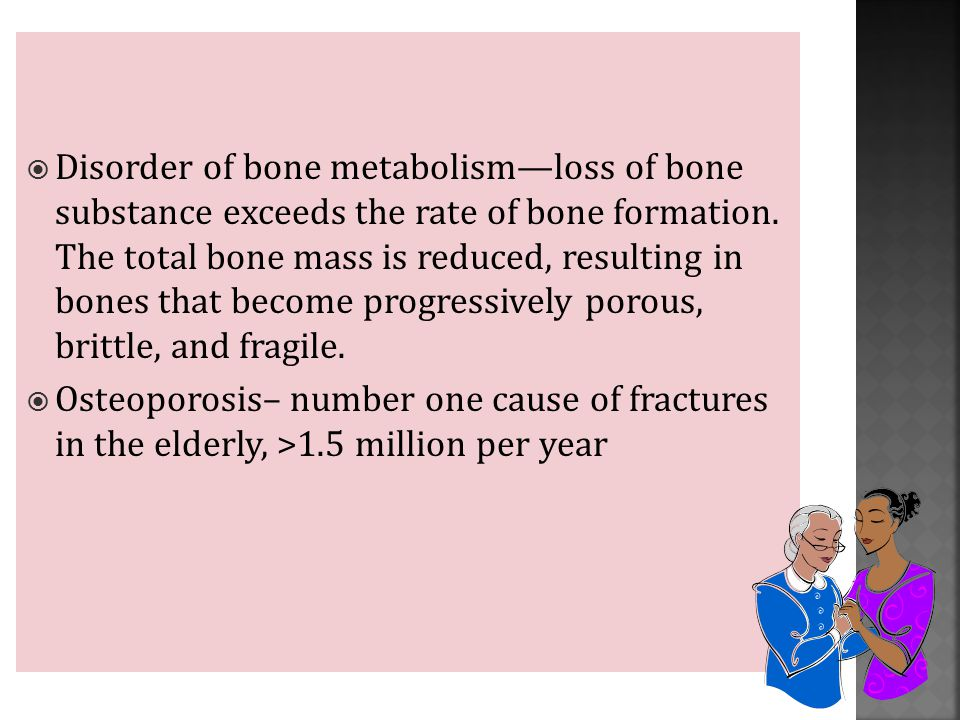  Disorder of bone metabolism—loss of bone substance exceeds the rate of bone formation.