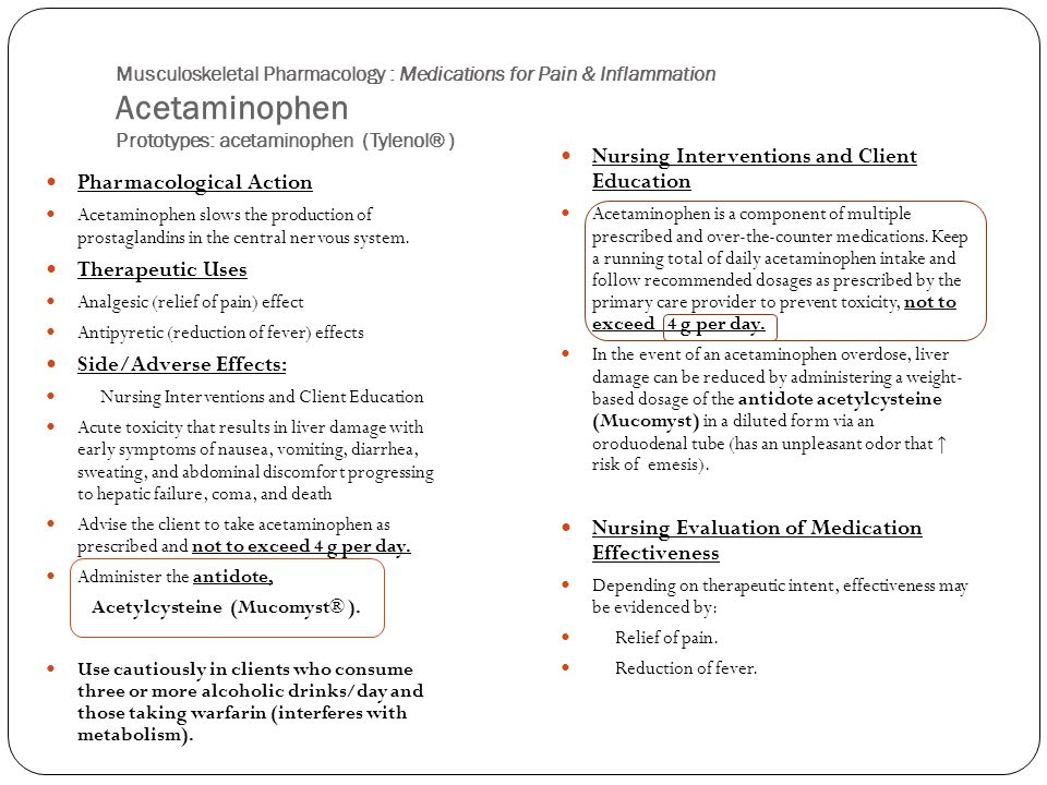 Musculoskeletal Pharmacology : Medications for Pain & Inflammation Acetaminophen Prototypes: acetaminophen (Tylenol® ) Pharmacological Action Acetamin