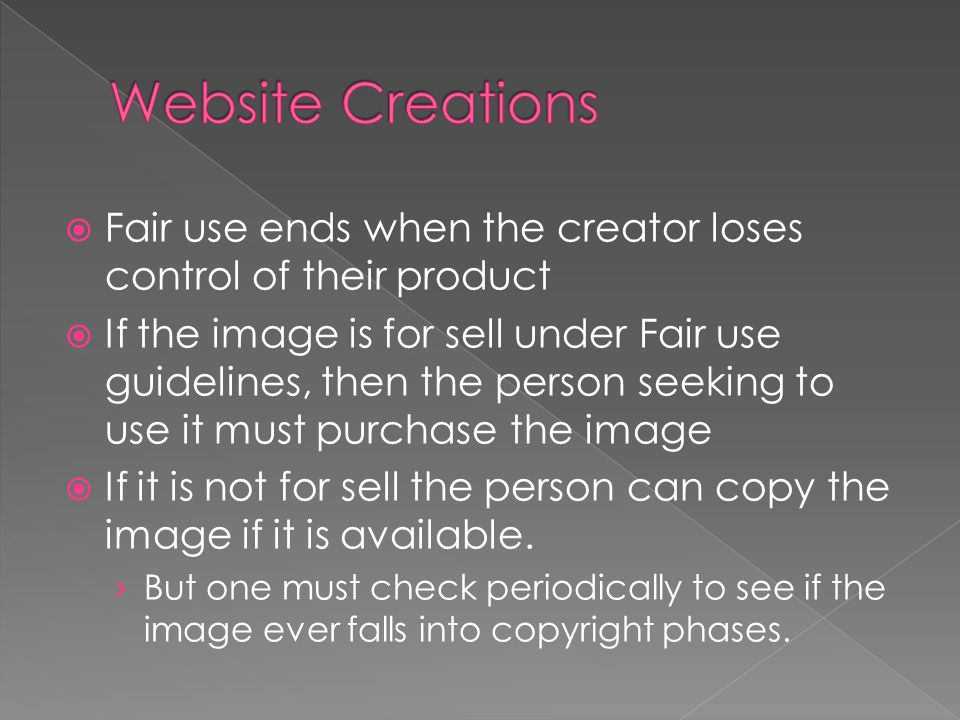  Fair use ends when the creator loses control of their product  If the image is for sell under Fair use guidelines, then the person seeking to use i
