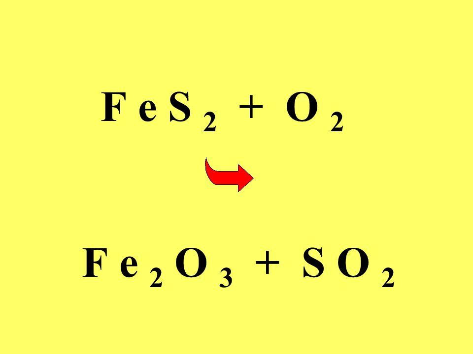 F e S 2 + O 2 F e 2 O 3 + S O 2