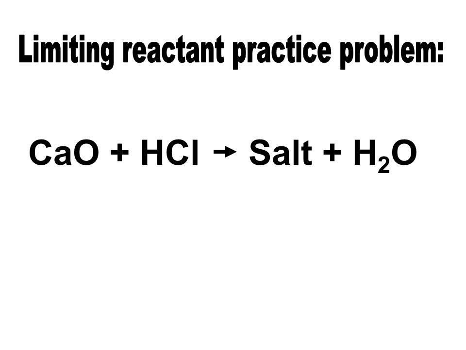 CaO + HCl Salt + H 2 O