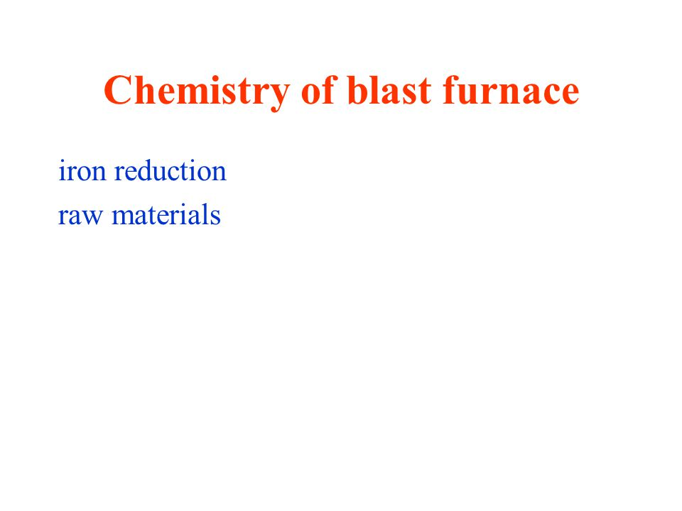 Chemistry of blast furnace iron reduction raw materials