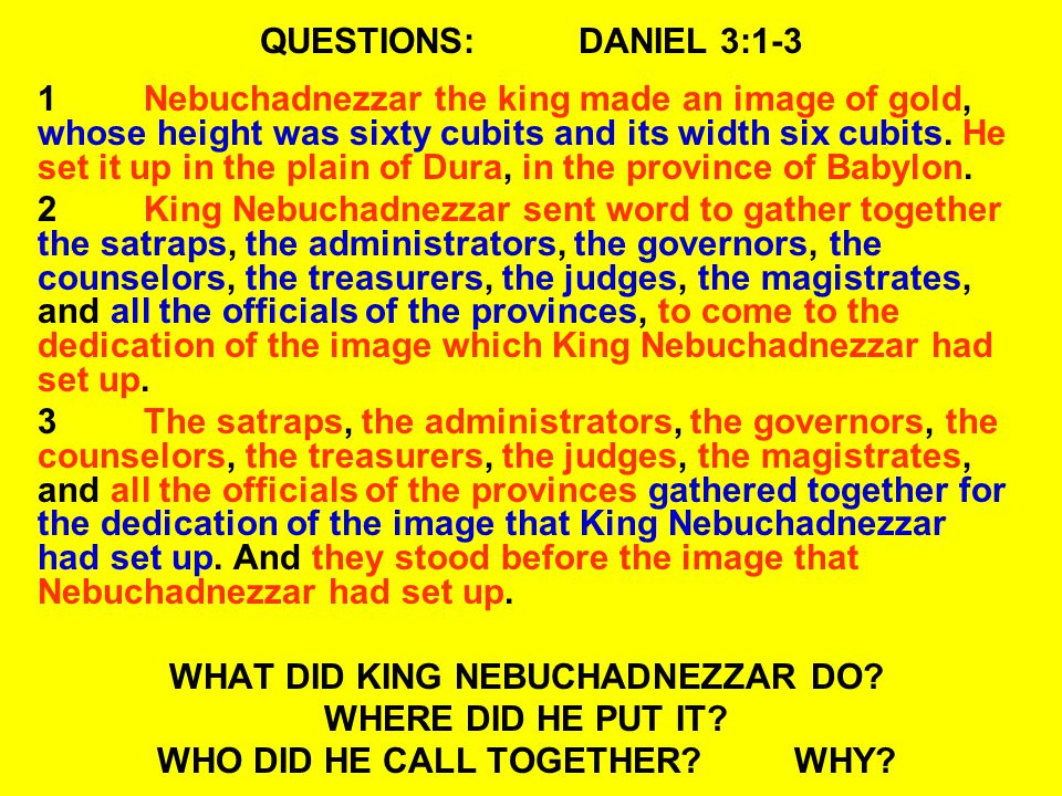 READ:DANIEL 3:4-7 4Then a herald cried aloud: To you it is commanded, O peoples, nations, and languages, 5 That at the time you hear the sound of the horn, flute, harp, lyre, and psaltery, in symphony with all kinds of music, you shall fall down and worship the gold image that King Nebuchadnezzar has set up; 6 And whoever does not fall down and worship shall be cast immediately into the midst of a burning fiery furnace. 7At that time, when all the people heard the sound of the horn, flute, harp, and lyre, in symphony with all kinds of music, all the people, nations, and languages fell down and worshiped the gold image which King Nebuchadnezzar had set up.