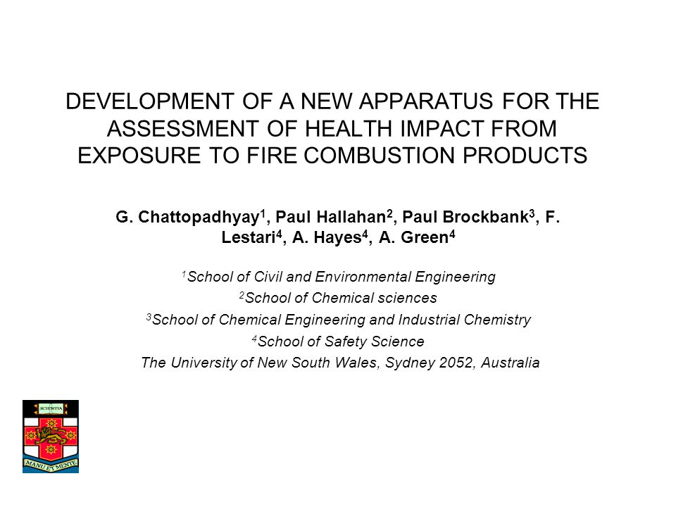 DEVELOPMENT OF A NEW APPARATUS FOR THE ASSESSMENT OF HEALTH IMPACT FROM EXPOSURE TO FIRE COMBUSTION PRODUCTS G.