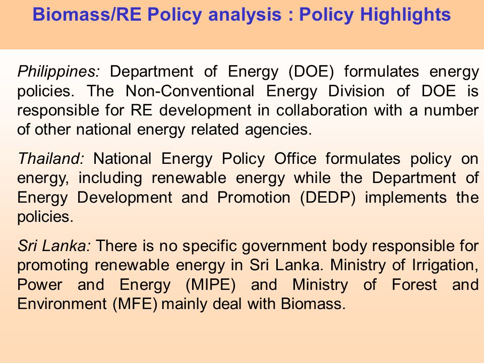 Philippines: Department of Energy (DOE) formulates energy policies. The Non-Conventional Energy Division of DOE is responsible for RE development in c