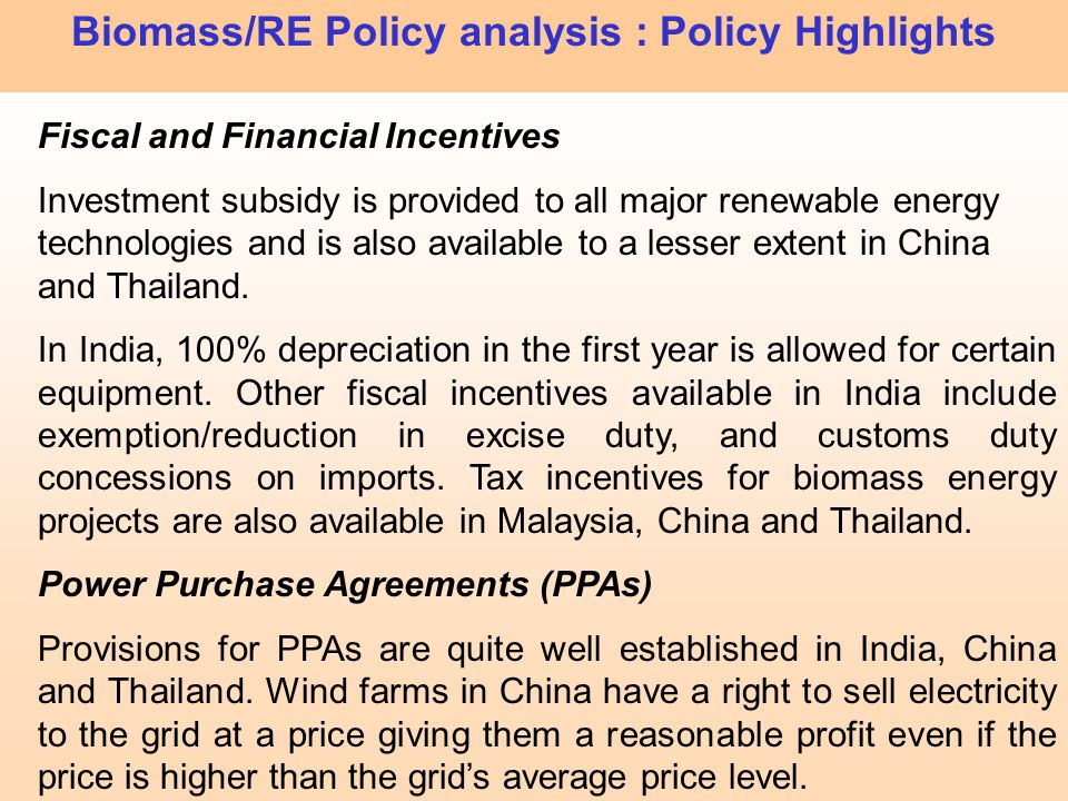 Fiscal and Financial Incentives Investment subsidy is provided to all major renewable energy technologies and is also available to a lesser extent in
