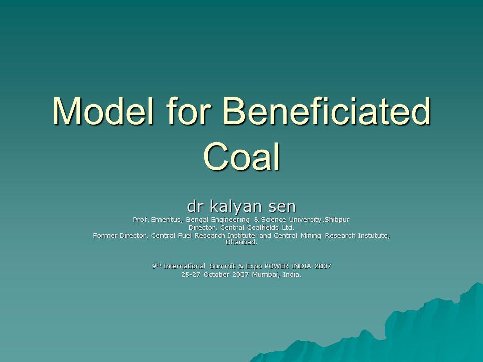 Model for Beneficiated Coal dr kalyan sen Prof.