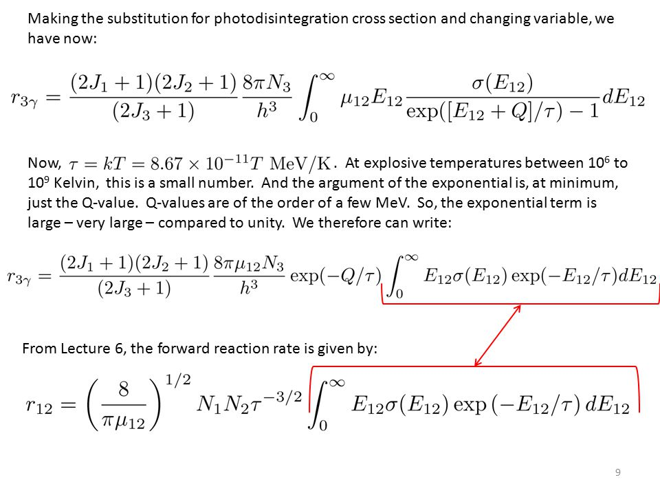 9 Making the substitution for photodisintegration cross section and changing variable, we have now: Now,.