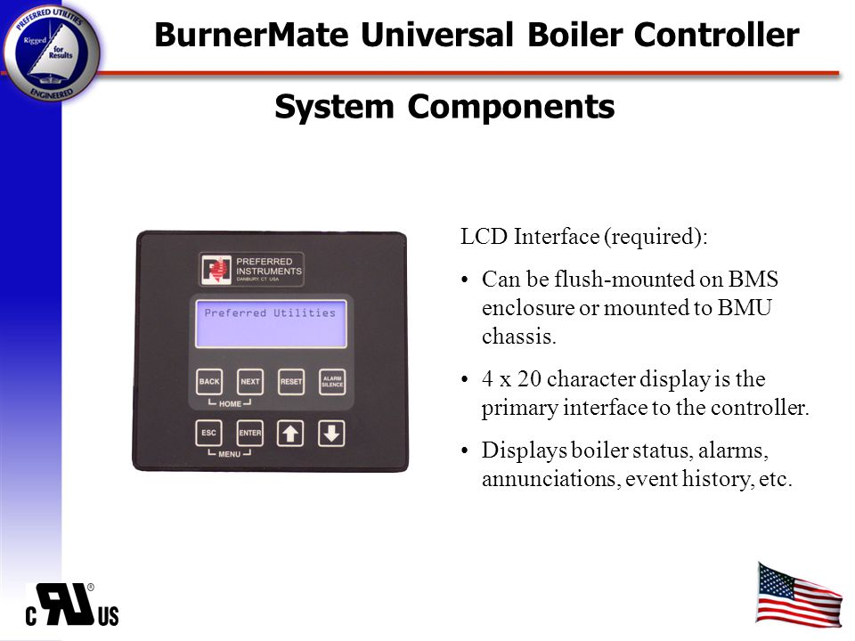 System Components LCD Interface (required): Can be flush-mounted on BMS enclosure or mounted to BMU chassis.