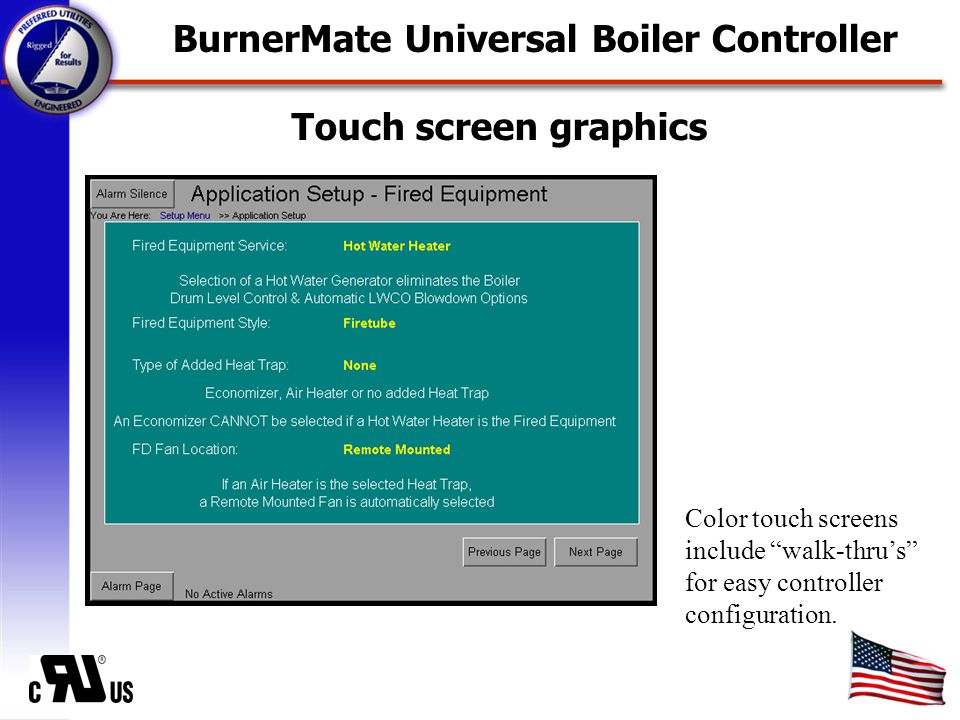 Touch screen graphics Color touch screens include walk-thru's for easy controller configuration.