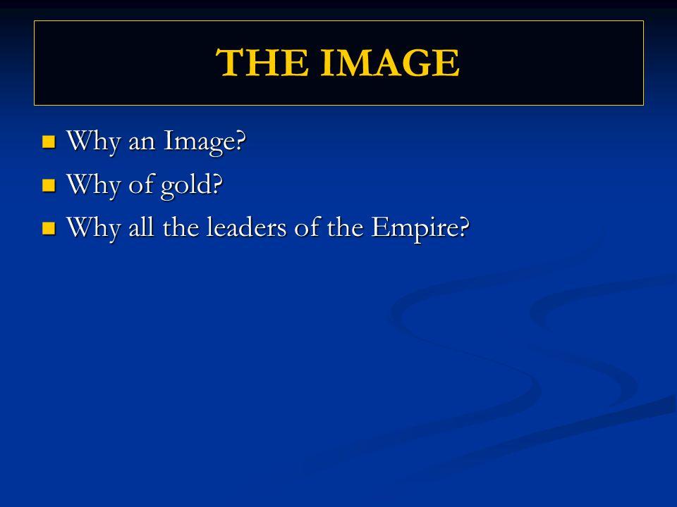 THE IMAGE Why an Image. Why an Image. Why of gold.