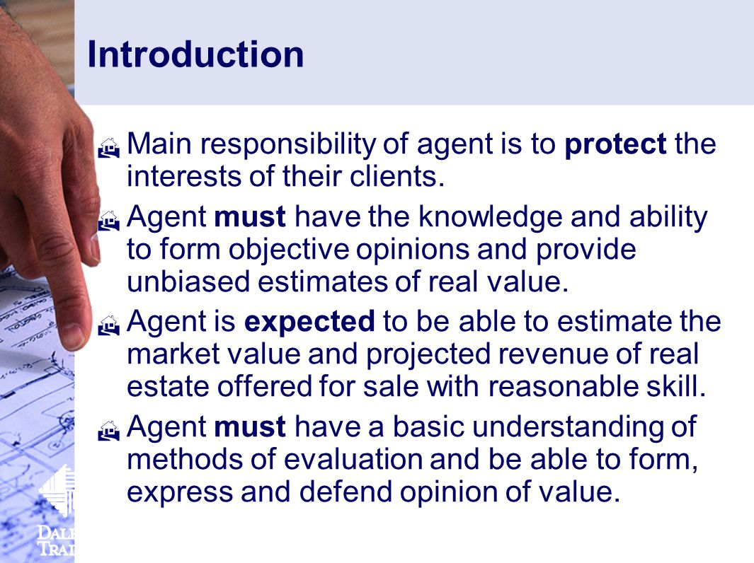 Introduction  Main responsibility of agent is to protect the interests of their clients.