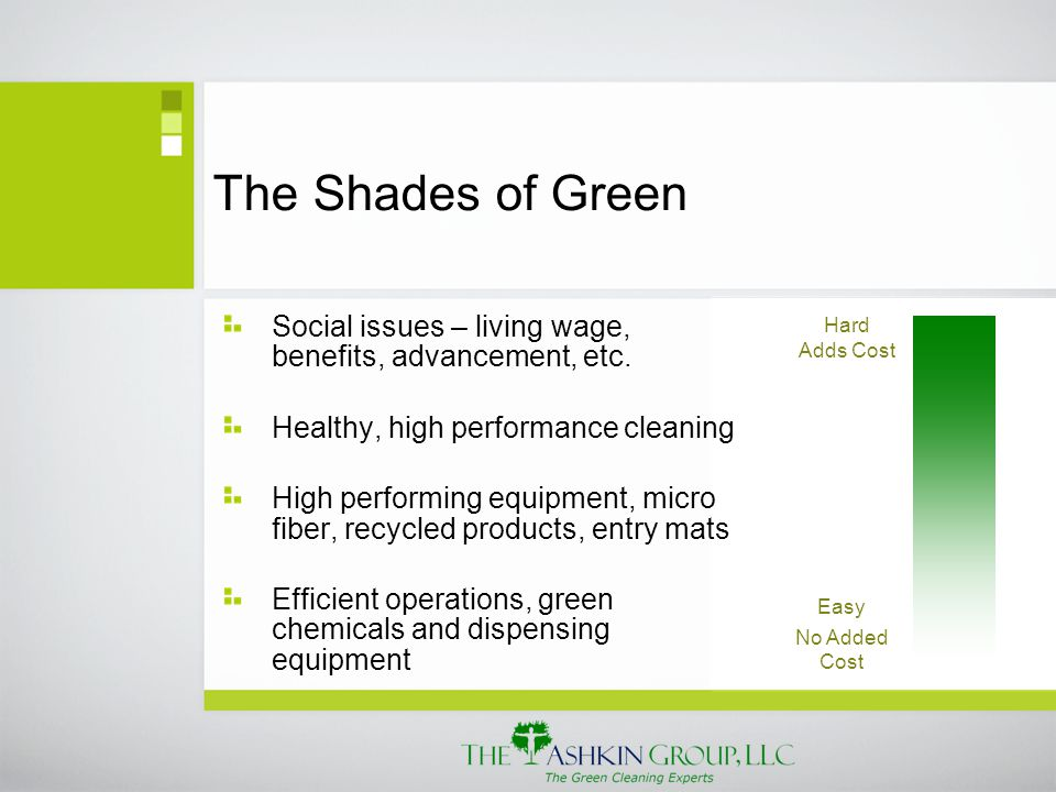 The Shades of Green Social issues – living wage, benefits, advancement, etc.