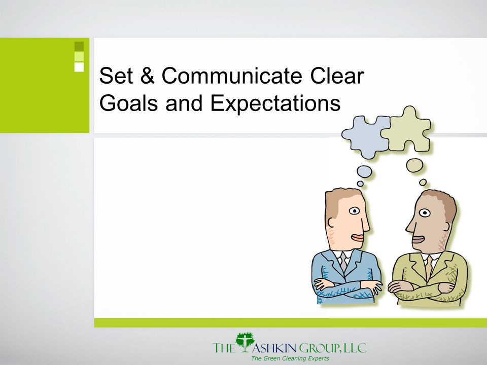 Set & Communicate Clear Goals and Expectations
