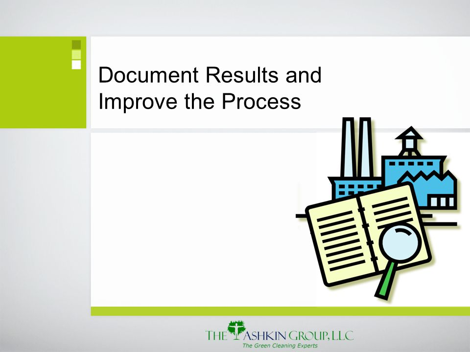 Document Results and Improve the Process