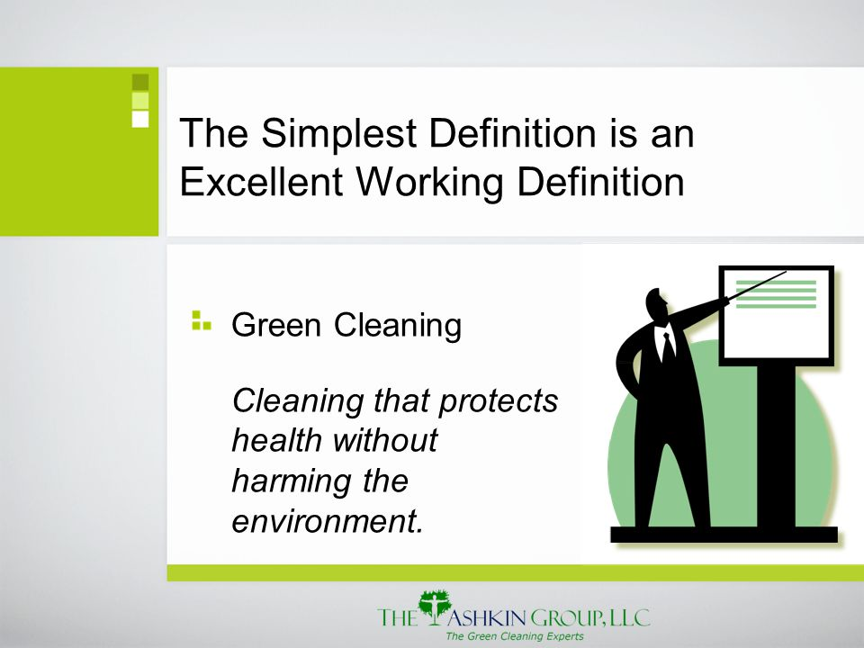 The Cleaning Industry Has a Major Impact on the Environment 6 billion pounds of chemicals 27 million trees 35 million trash bags / day 10,000 dump trucks of equipment