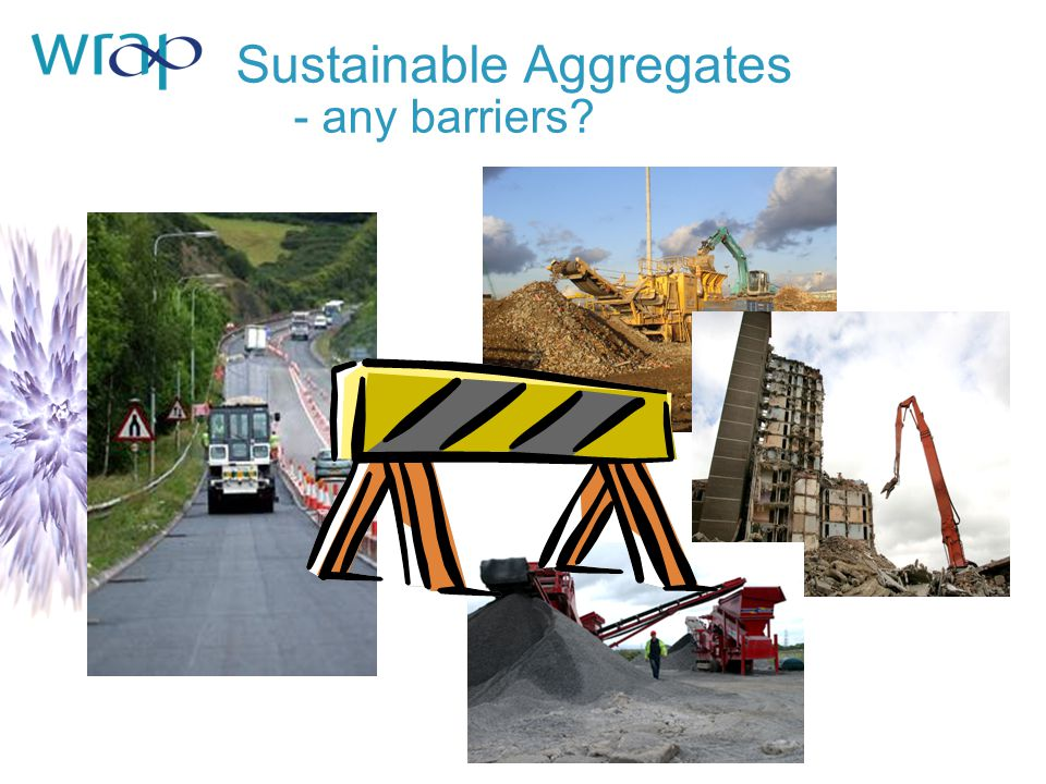 Sustainable Aggregates - any barriers