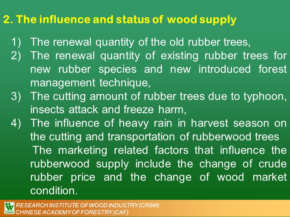 RESEARCH INSTITUTE OF WOOD INDUSTRY (CRIWI) CHINESE ACADEMY OF FORESTRY (CAF) 2. The influence and status of wood supply 1)The renewal quantity of the
