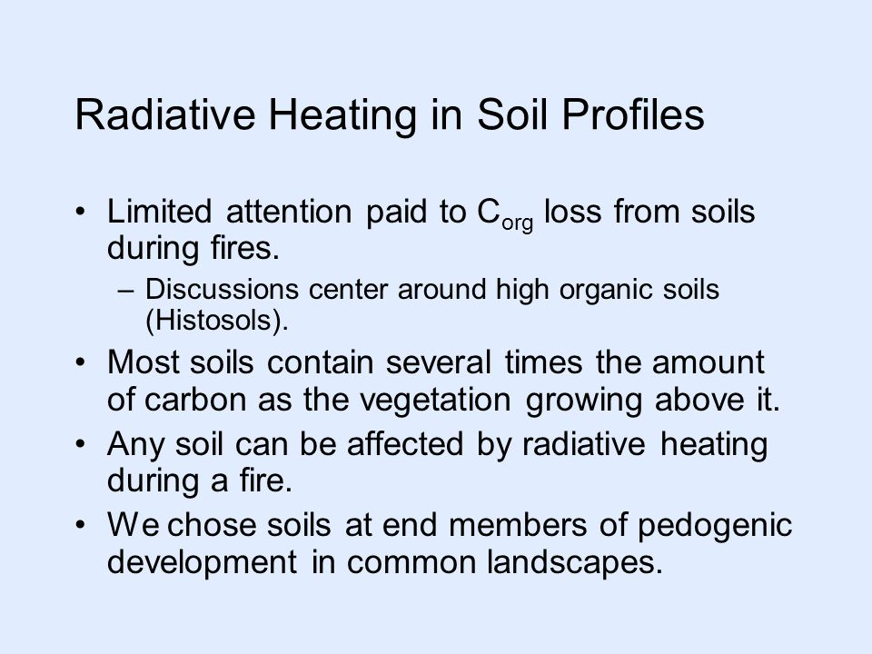 Conclusions: Organic Carbon Losses Organic carbon is lost from the soil at temperatures as low as 150˚C.