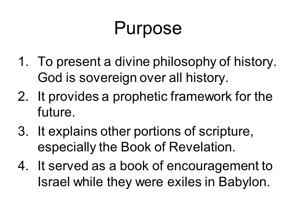 Purpose 1.To present a divine philosophy of history.