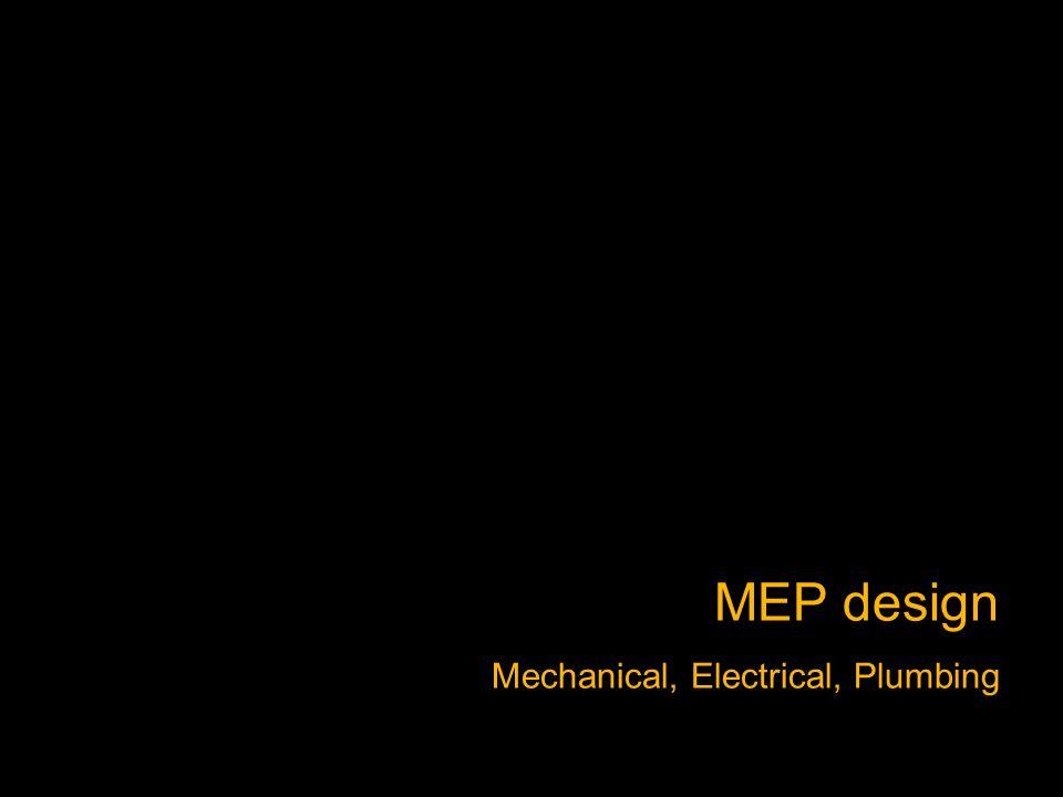 MEP design Mechanical, Electrical, Plumbing