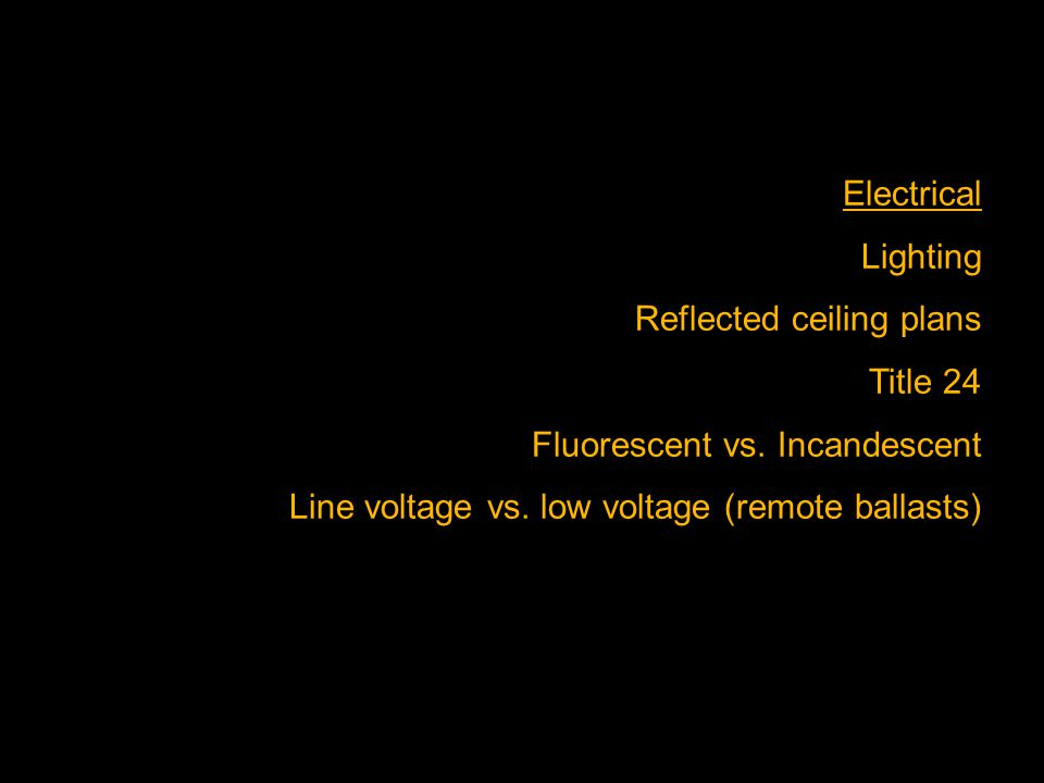 Electrical Lighting Reflected ceiling plans Title 24 Fluorescent vs.