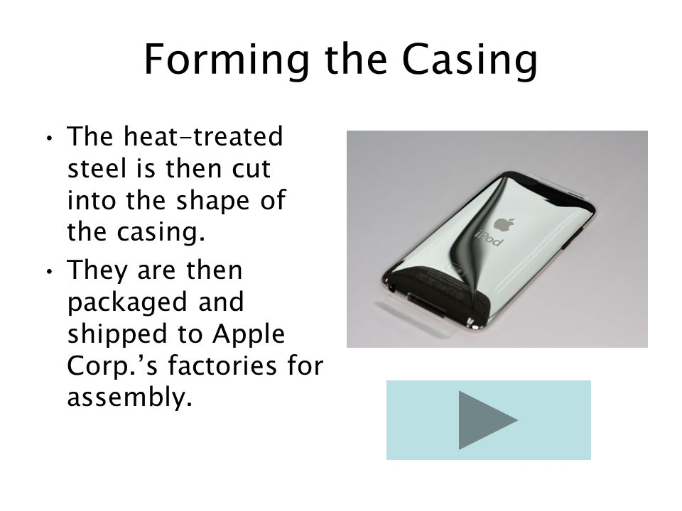 Making the Casing First, the raw materials are melted down in a furnace.